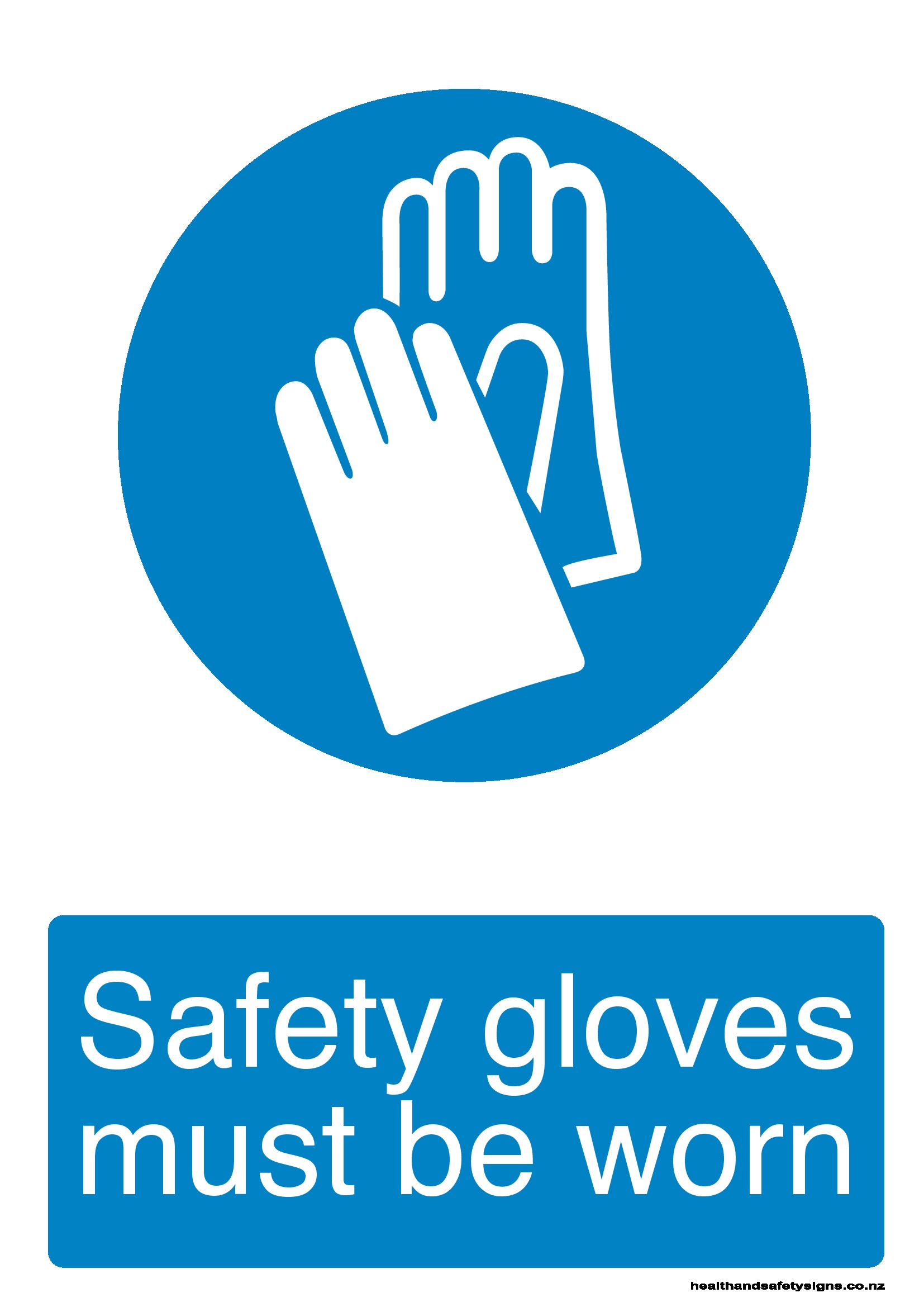 Safety Gloves Must Be Worn Health And Safety Signs